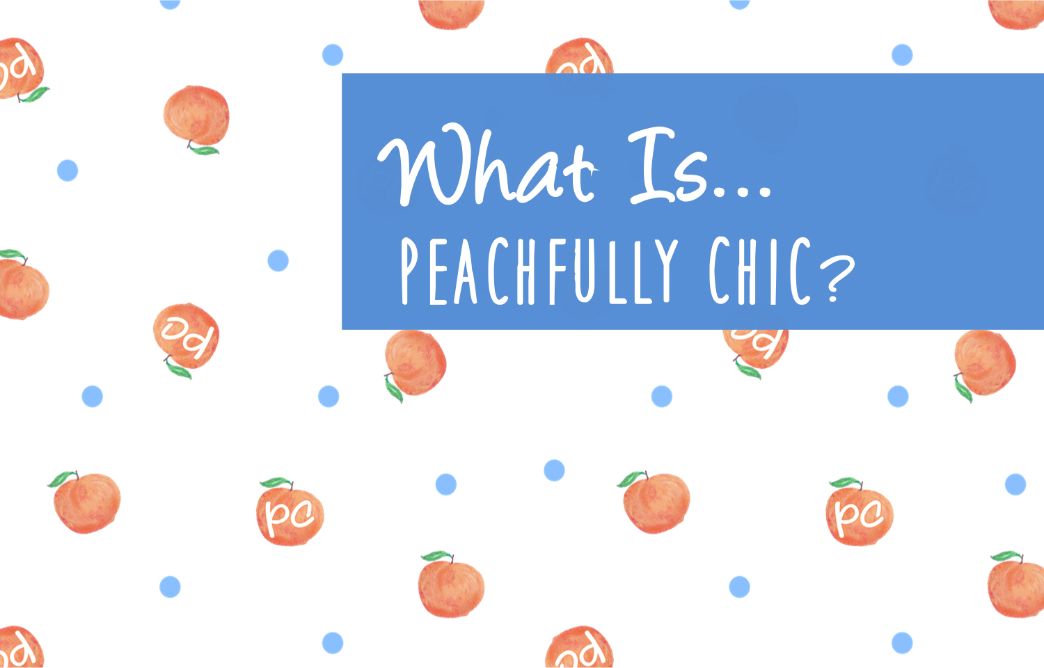 what-is-peachfully-chic
