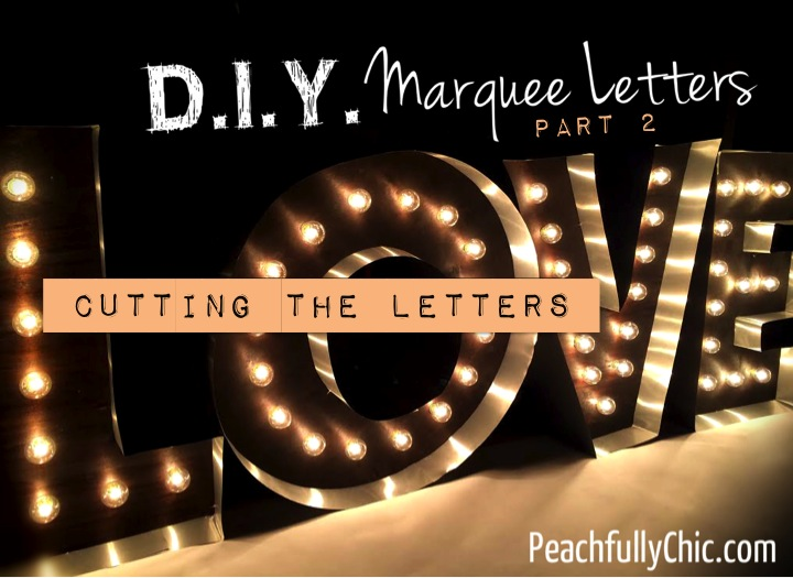 diy-marquee-love-letters-part2