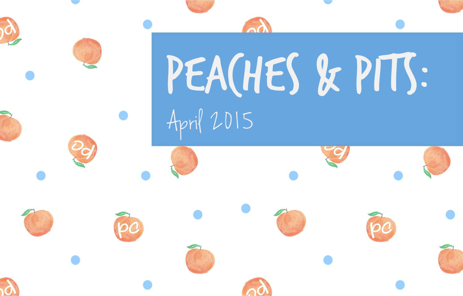 peachfully-chic-peaches-and-pits-april-2015