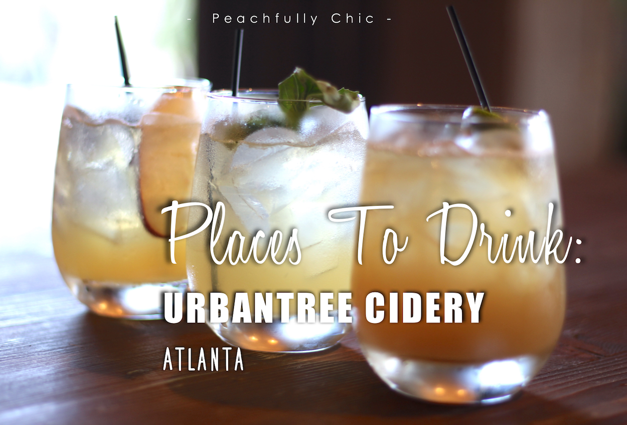 Urbantree-Cidery-Atlanta-Review-Peachfully-Chic-main