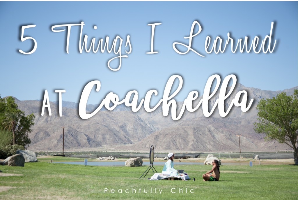 Five-Things-I-Learned-at-Coachella-Recap-Behind-The-Scenes-Palm-Breeze-main