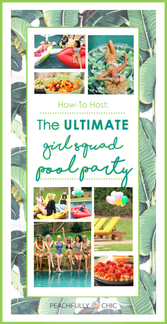 10 Tips on How-To Host the Ultimate Girl Squad Pool Party